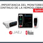 La importancia del monitoreo continuo de la hemoglobina (SpHb®)